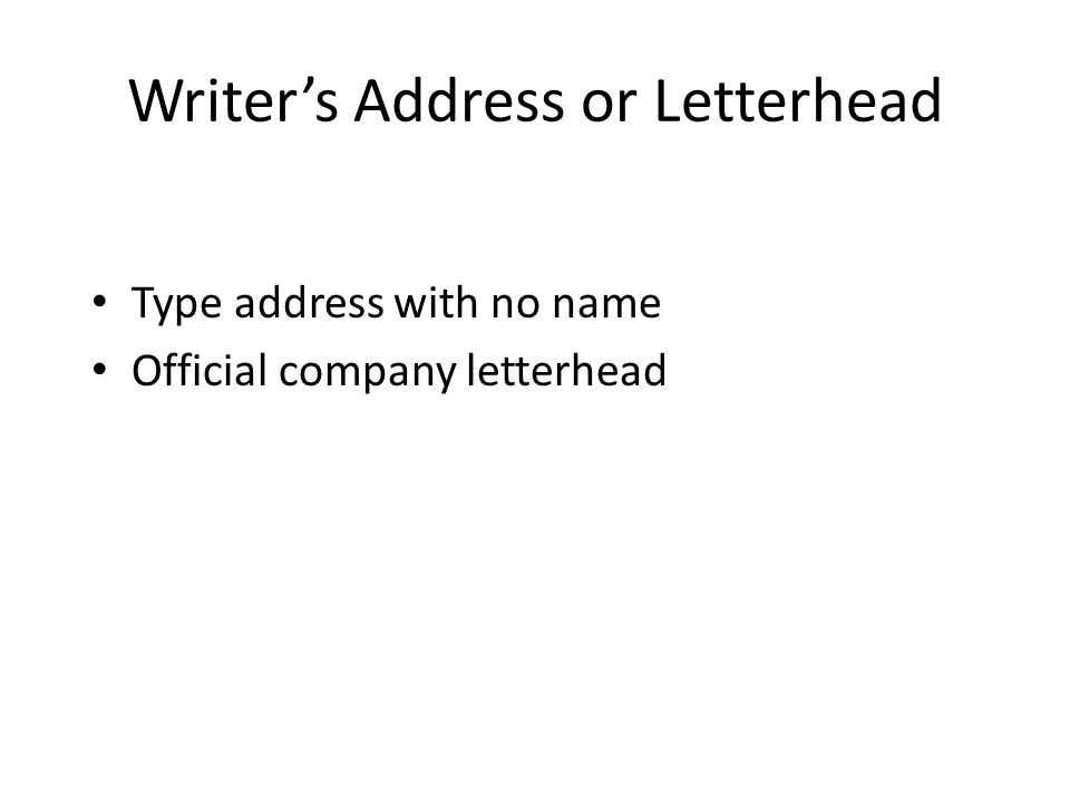 Writer's Address or Letterhead