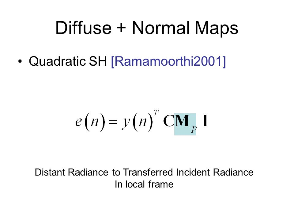 Distant Radiance to Transferred Incident Radiance