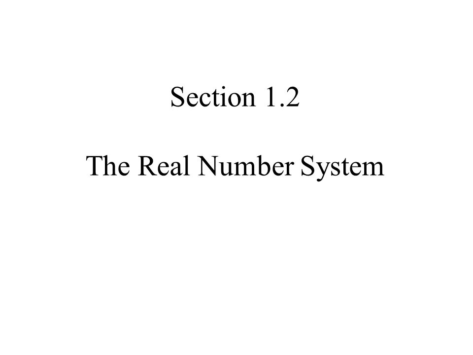 Section 1.2 The Real Number System