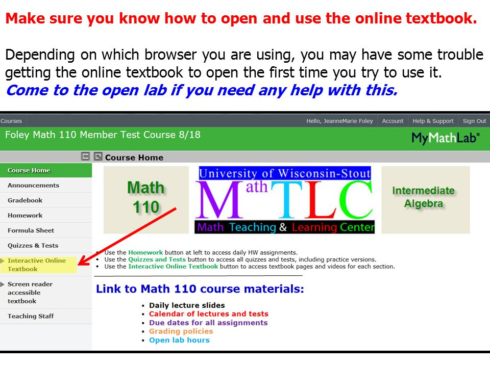 Make sure you know how to open and use the online textbook.