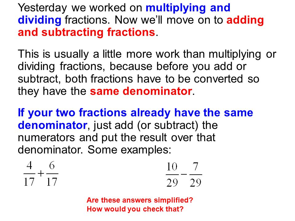 Yesterday we worked on multiplying and dividing fractions