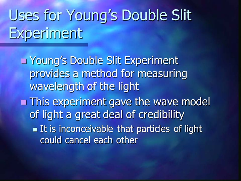 Uses for Young's Double Slit Experiment