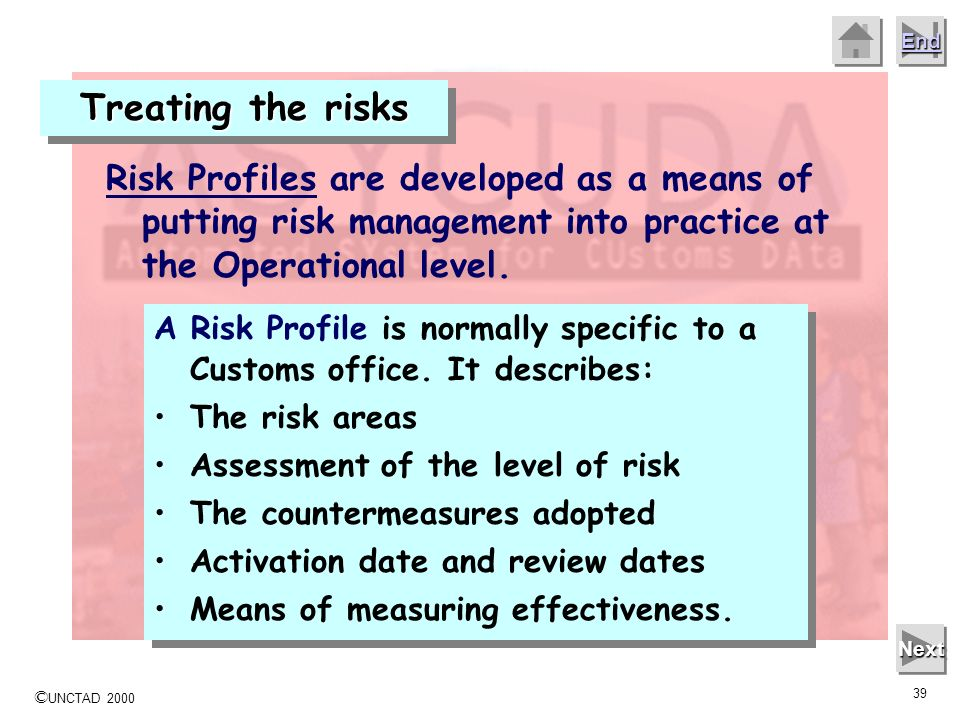 Treating the risks Risk Profiles are developed as a means of putting risk management into practice at the Operational level.