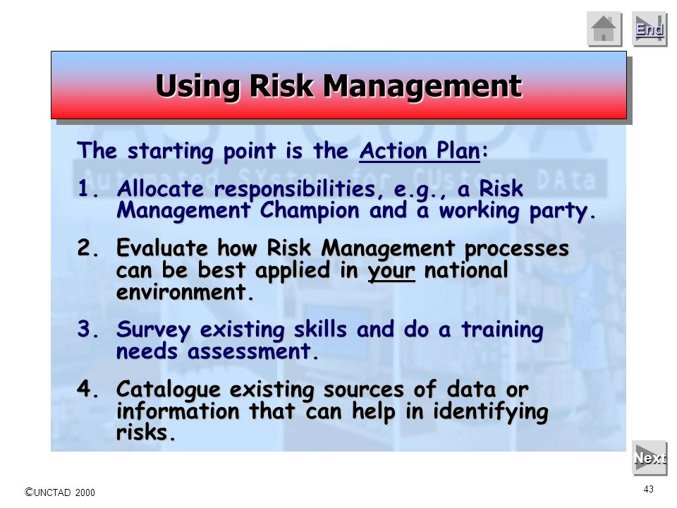 Using Risk Management The starting point is the Action Plan: