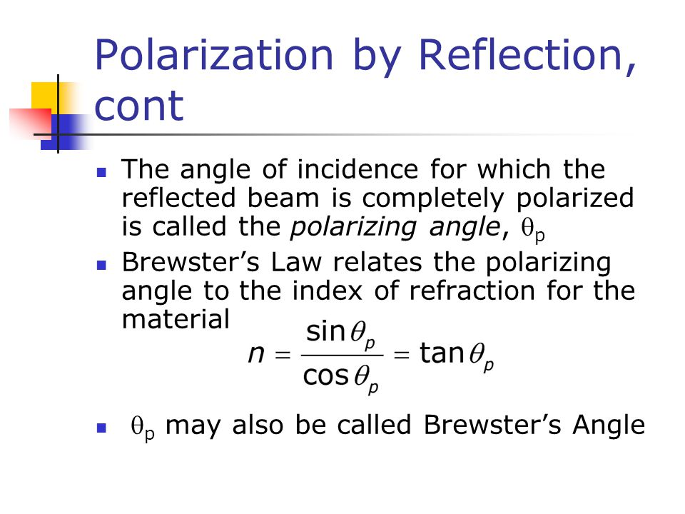 Polarization by Reflection, cont