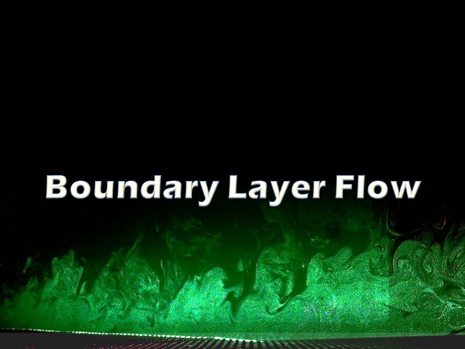 Boundary Layer Flow Describes the transport phenomena near the surface for the case of fluid flowing past a solid object.