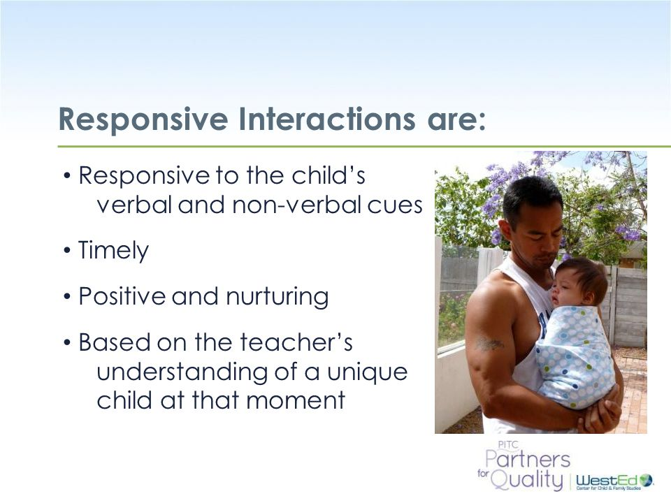 Responsive Interactions are: