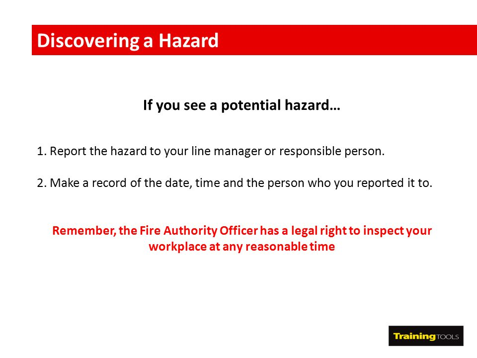 If you see a potential hazard…