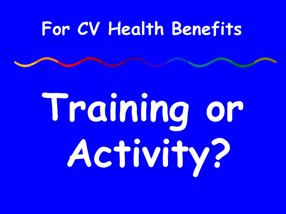 For CV Health Benefits Training or Activity