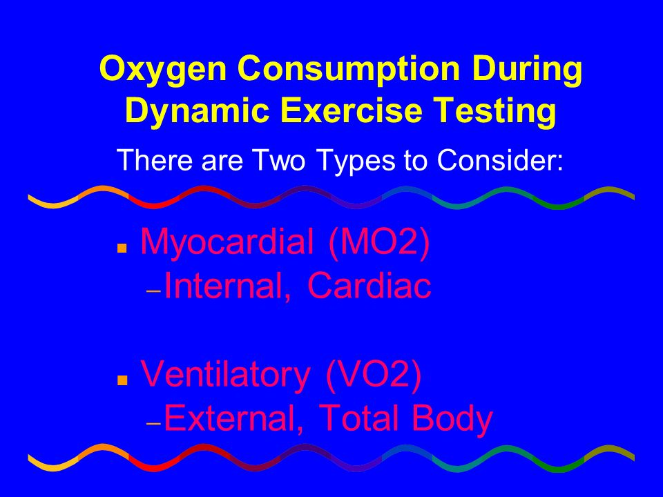 Oxygen Consumption During Dynamic Exercise Testing
