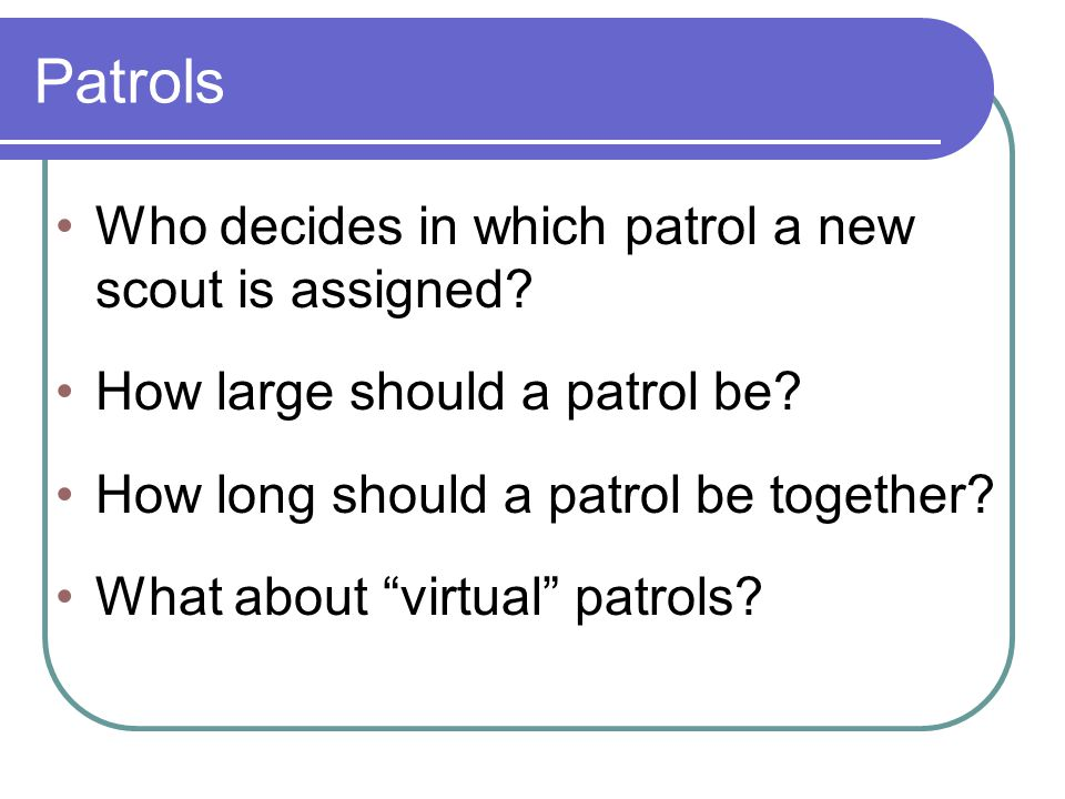 Patrols Who decides in which patrol a new scout is assigned