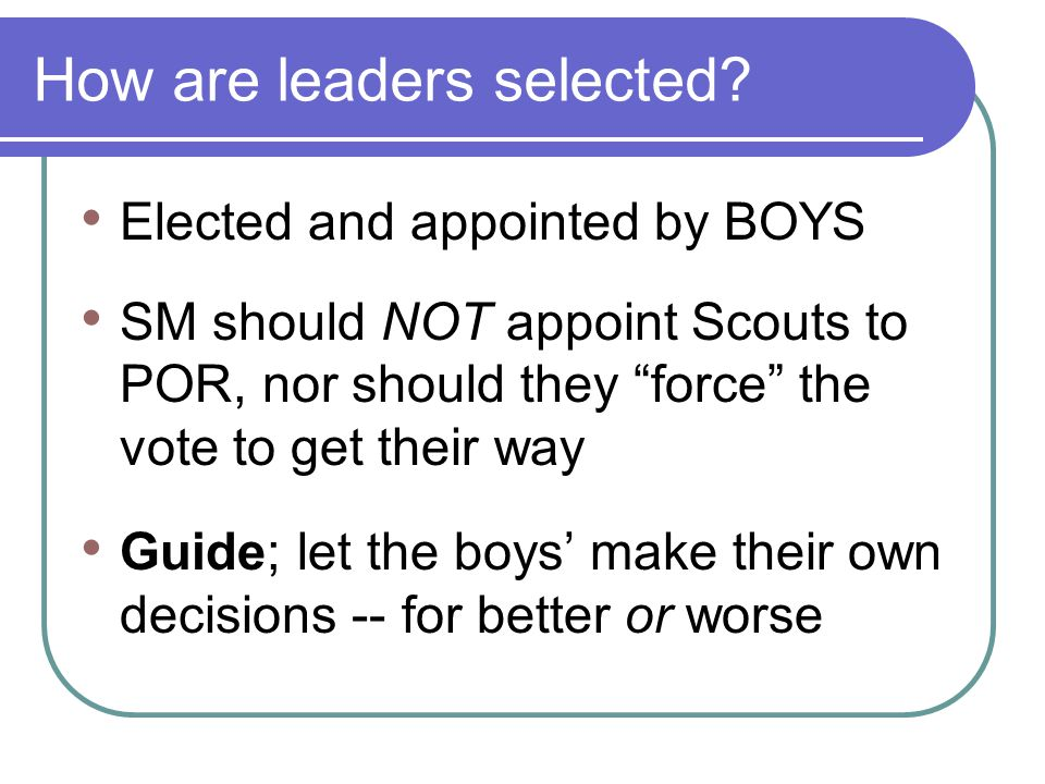 How are leaders selected