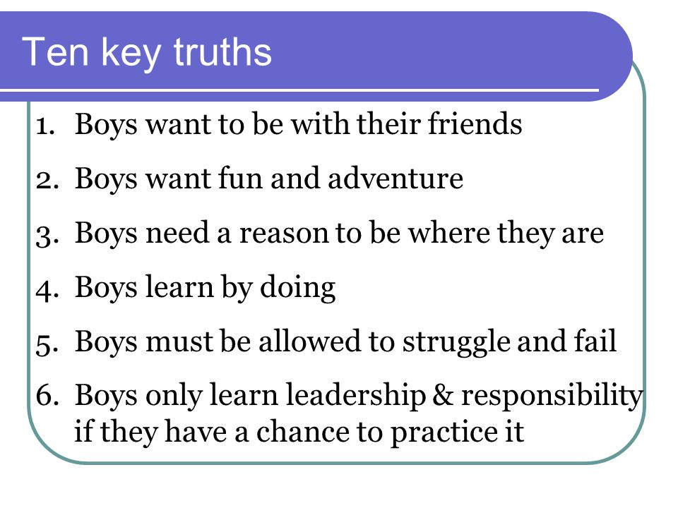 Ten key truths Boys want to be with their friends