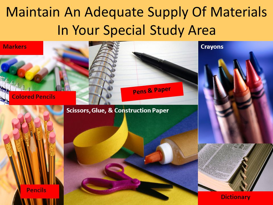 Maintain An Adequate Supply Of Materials In Your Special Study Area