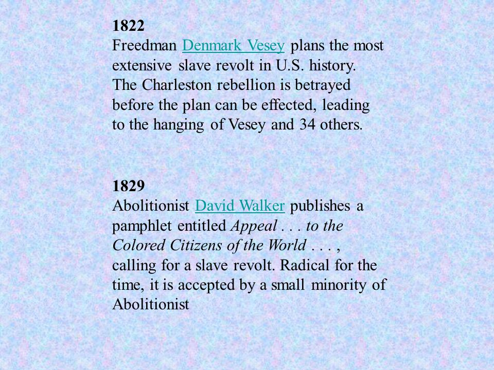 1822 Freedman Denmark Vesey plans the most extensive slave revolt in U