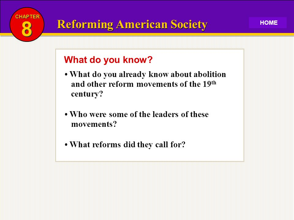 8 Reforming American Society What do you know