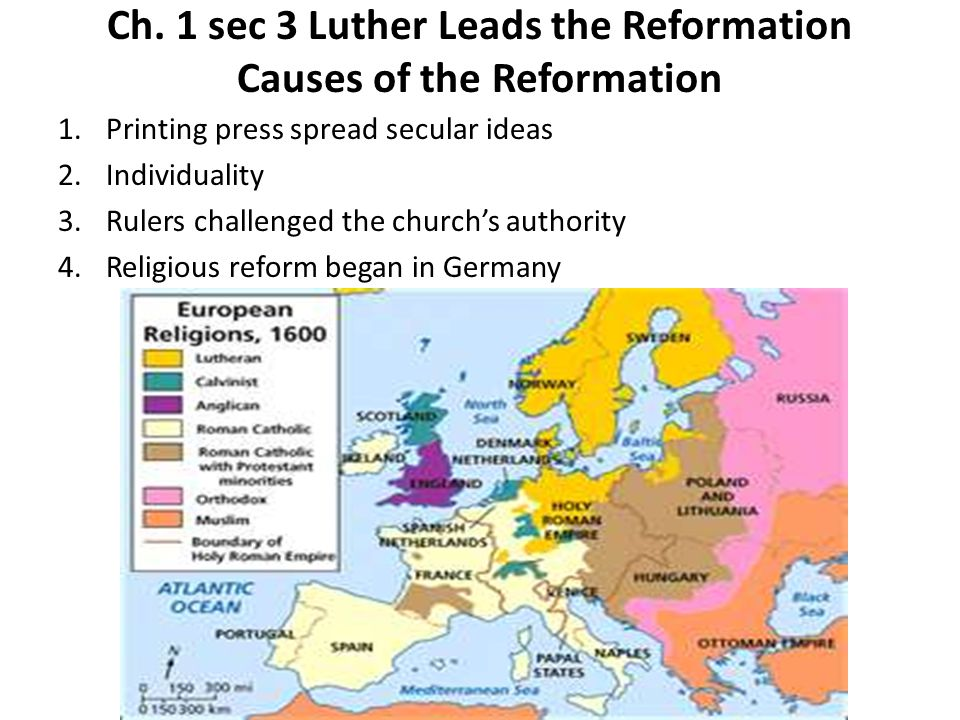 Ch 1 Sec 3 Luther Leads The Reformation Causes Of The Reformation