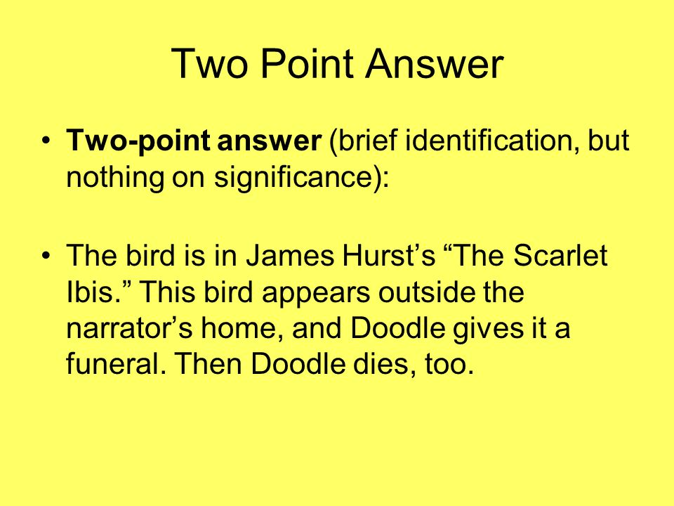 Two Point Answer Two-point answer (brief identification, but nothing on significance):