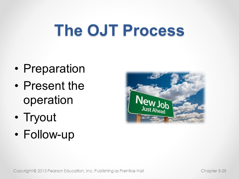 The OJT Process Preparation Present the operation Tryout Follow-up