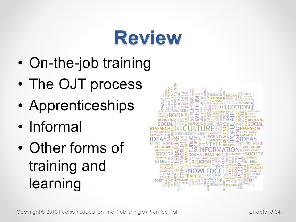 Review On-the-job training The OJT process Apprenticeships Informal