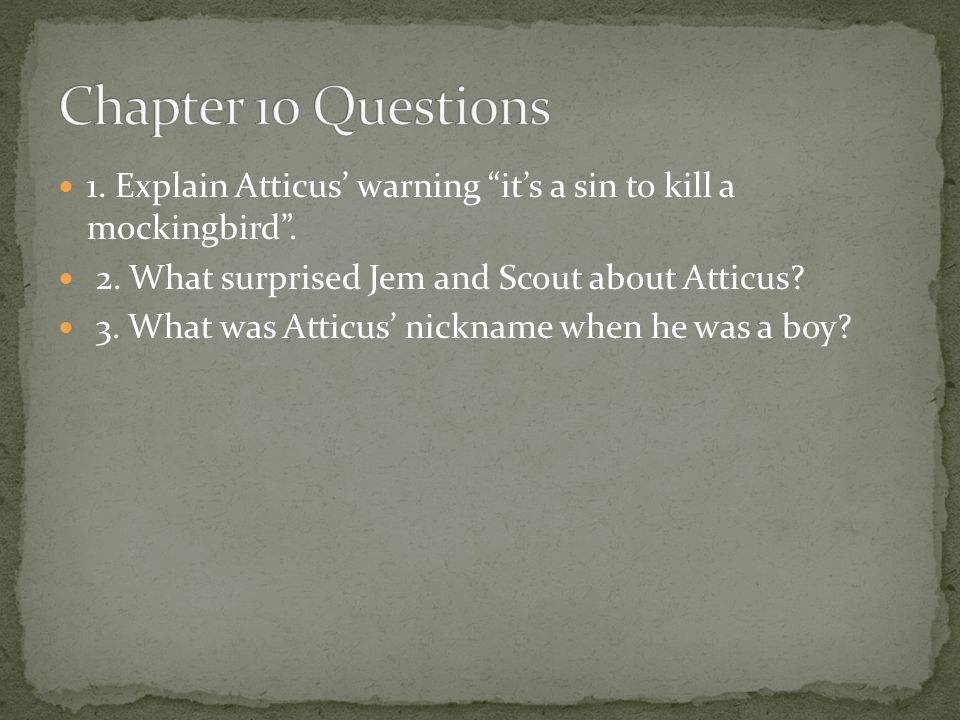 what do jem and scout discover about atticus in chapter 10 essay What does atticus say is the worth thing you can do the people of maycomb, the people in the woods such as the cunninghams, and the people who live by the dumps like the ewells according to jem, there are four kinds of people in the world, which includes.