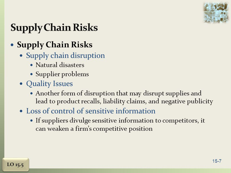 Supply Chain Risks Supply Chain Risks Supply chain disruption