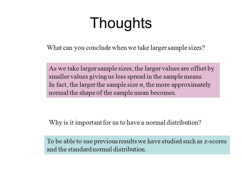 Thoughts What can you conclude when we take larger sample sizes