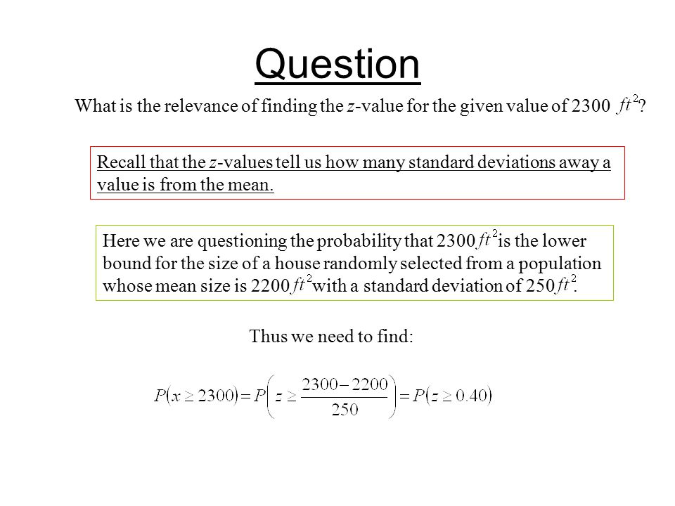 Question What is the relevance of finding the z-value for the given value of 2300