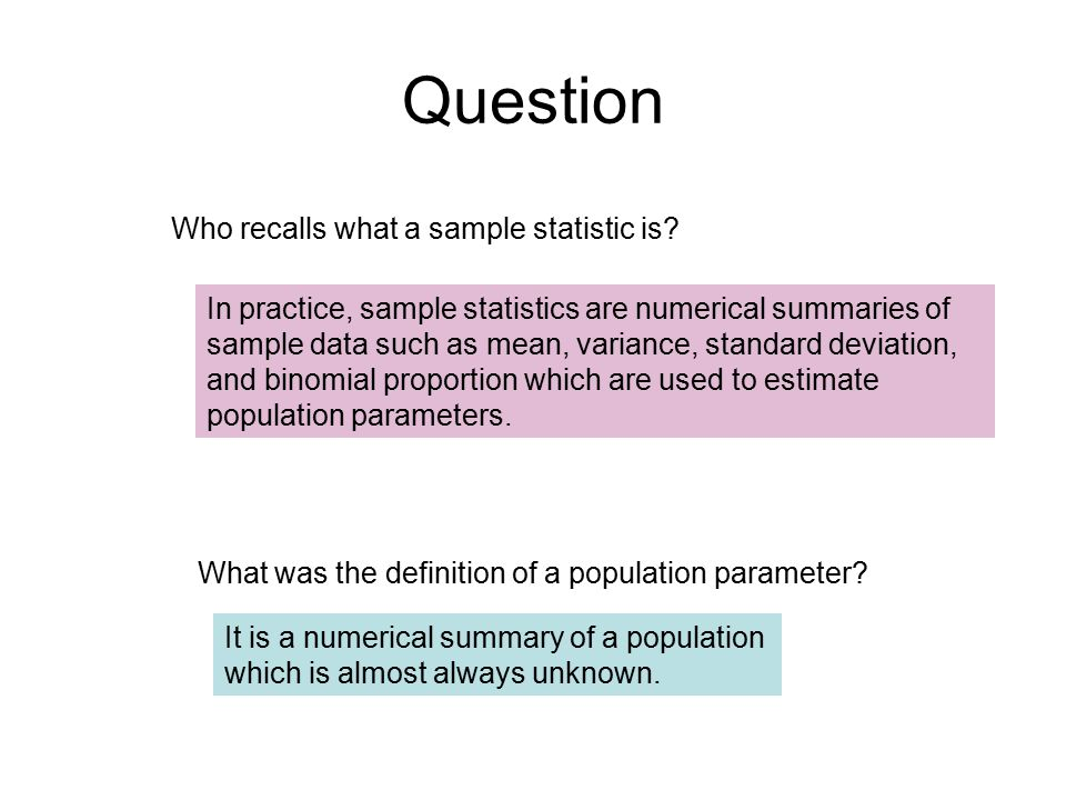 Question Who recalls what a sample statistic is
