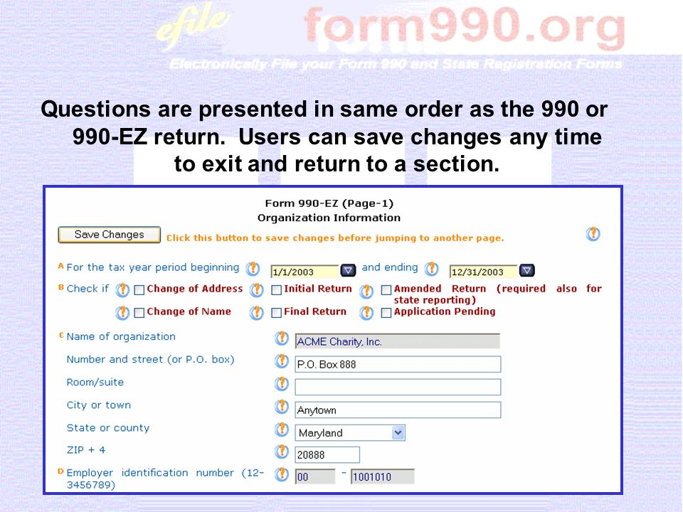 Questions are presented in same order as the 990 or 990-EZ return