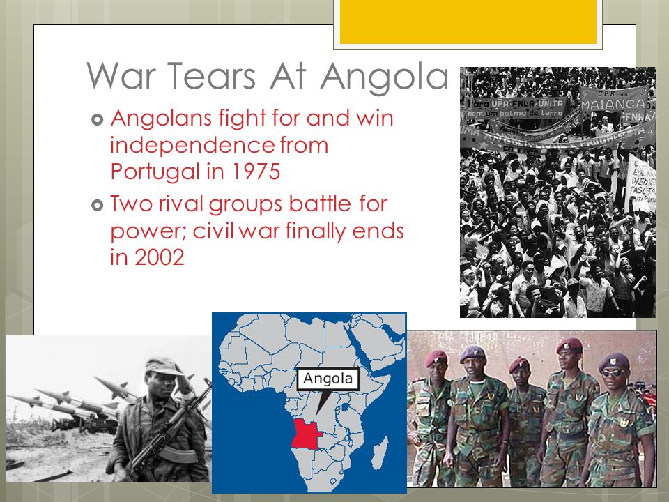 War Tears At Angola Angolans fight for and win independence from Portugal in 1975.