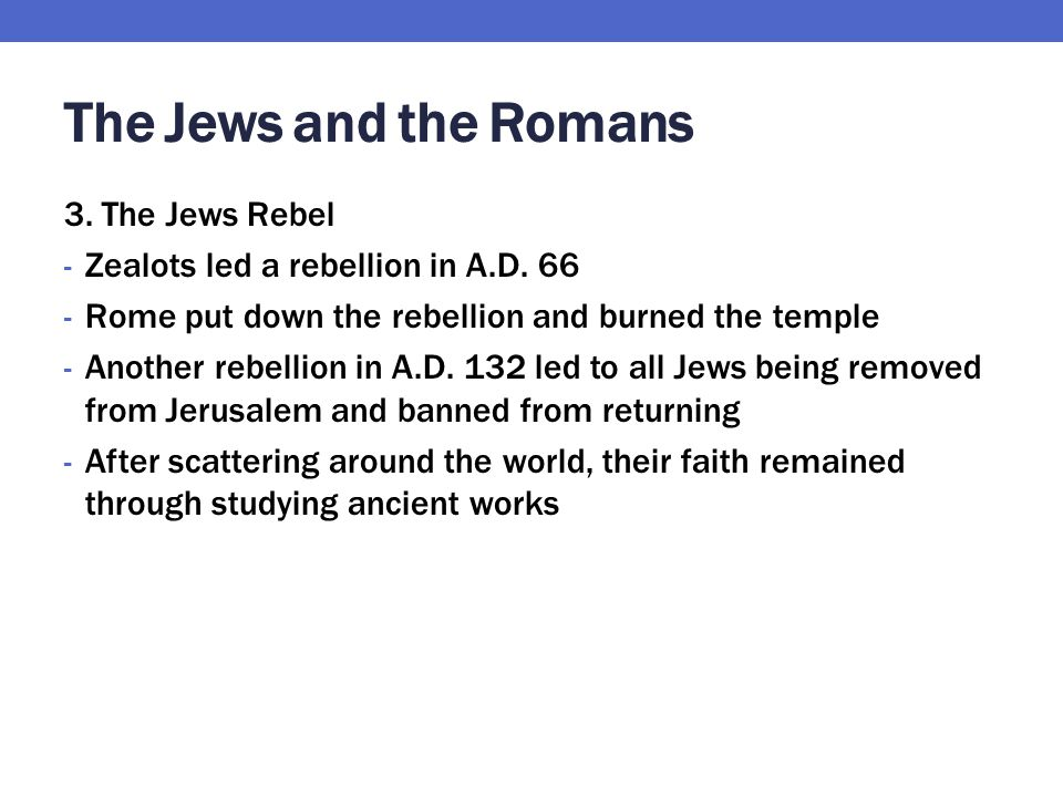 The Jews and the Romans 3. The Jews Rebel