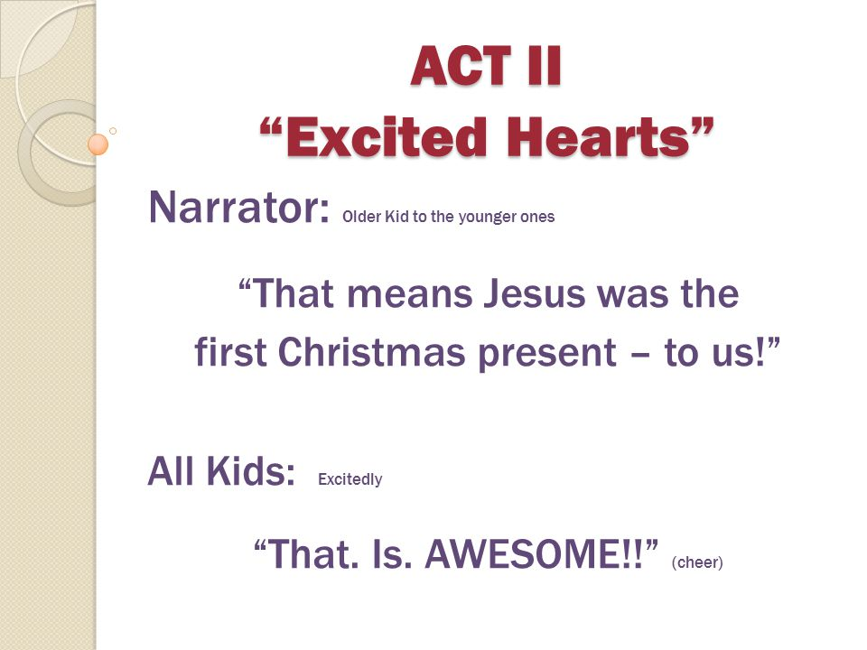 ACT II Excited Hearts