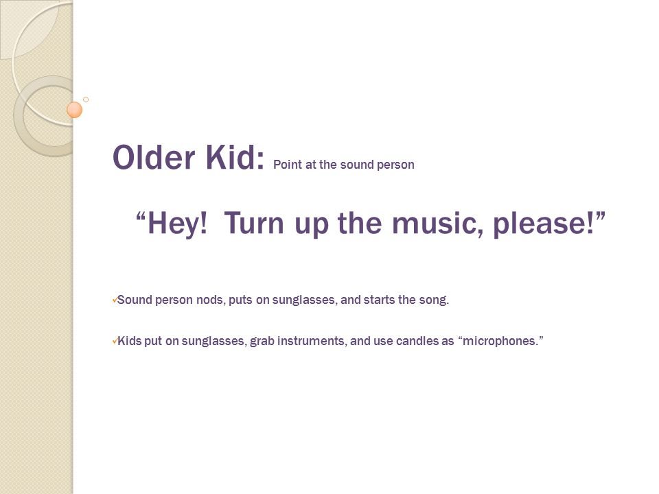 Hey! Turn up the music, please!