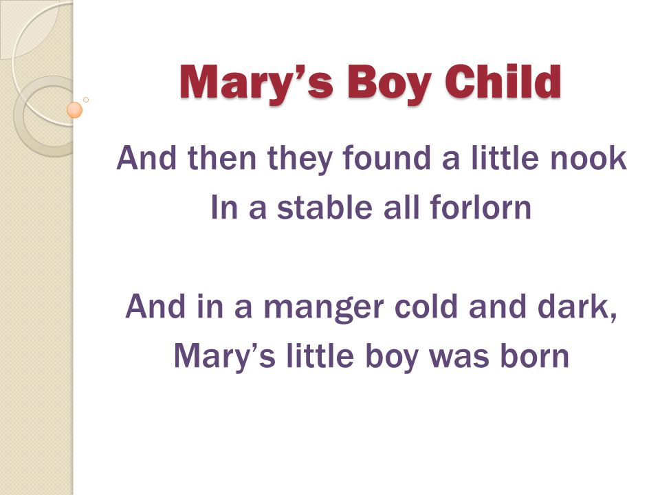 Mary's Boy Child And then they found a little nook