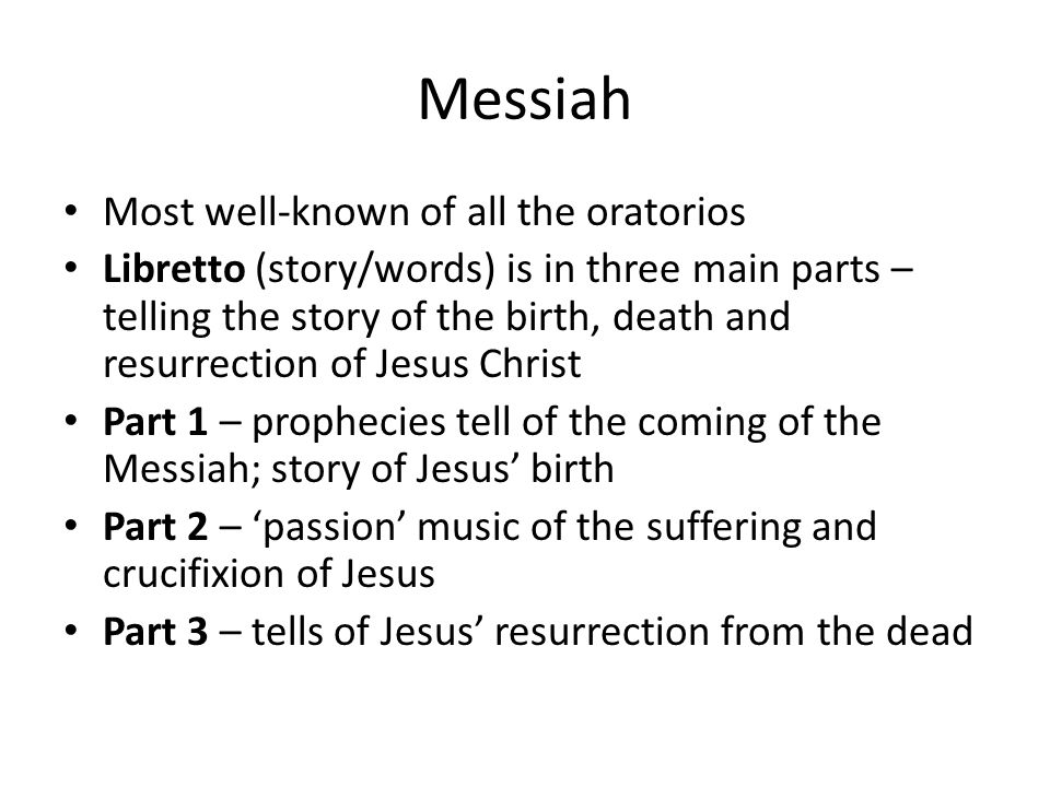 Messiah Most well-known of all the oratorios