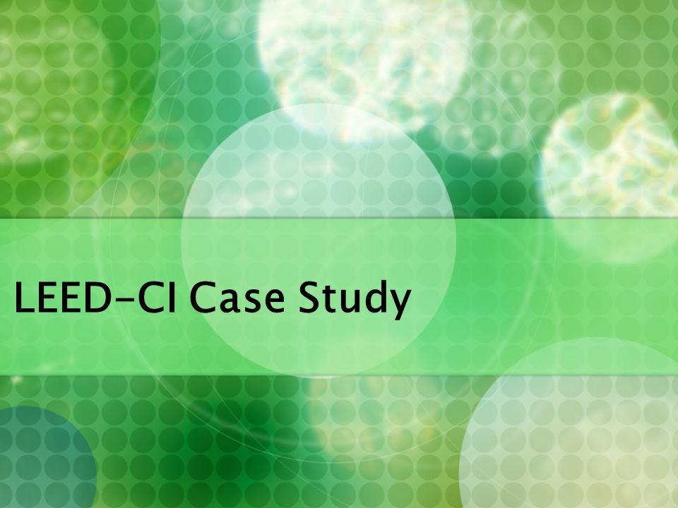 LEED-CI Case Study