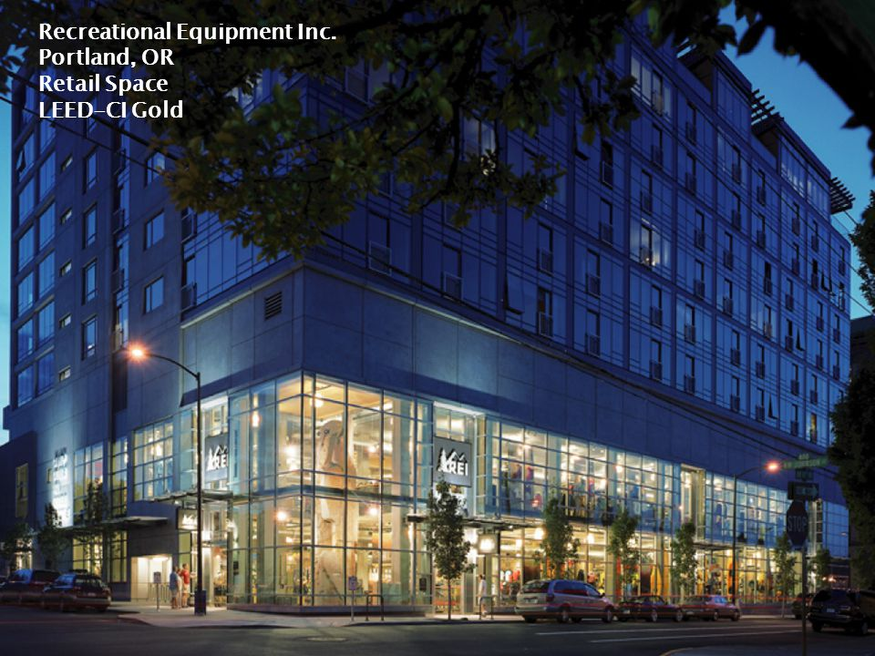 Recreational Equipment Inc. Portland, OR Retail Space LEED-CI Gold