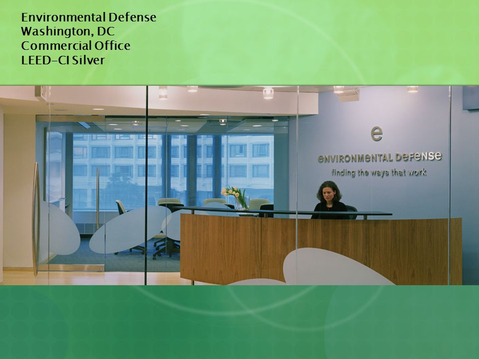 Environmental Defense Washington, DC Commercial Office LEED-CI Silver