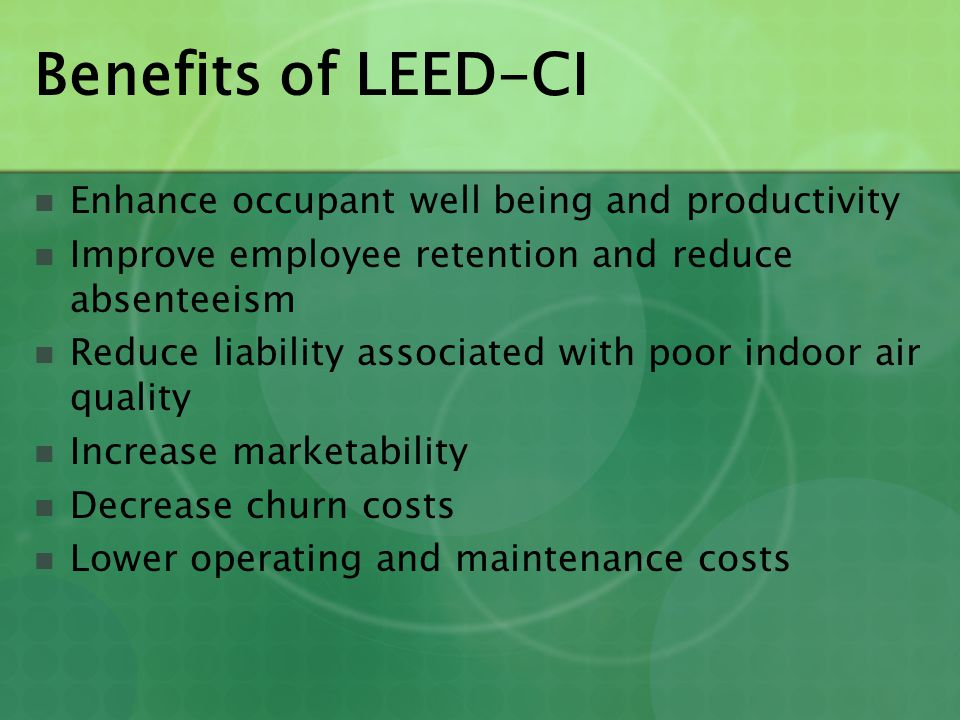 Benefits of LEED-CI Enhance occupant well being and productivity