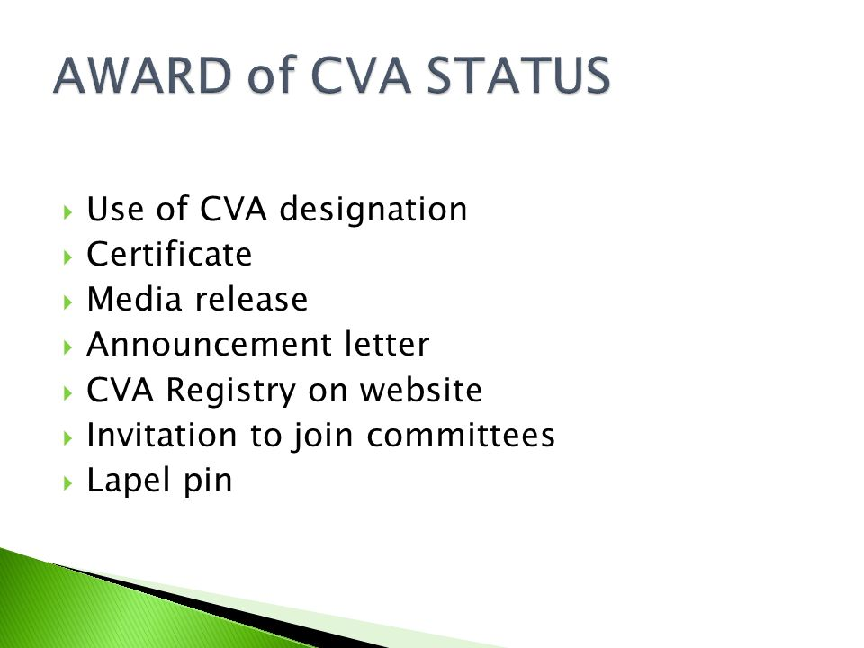 AWARD of CVA STATUS Use of CVA designation Certificate Media release