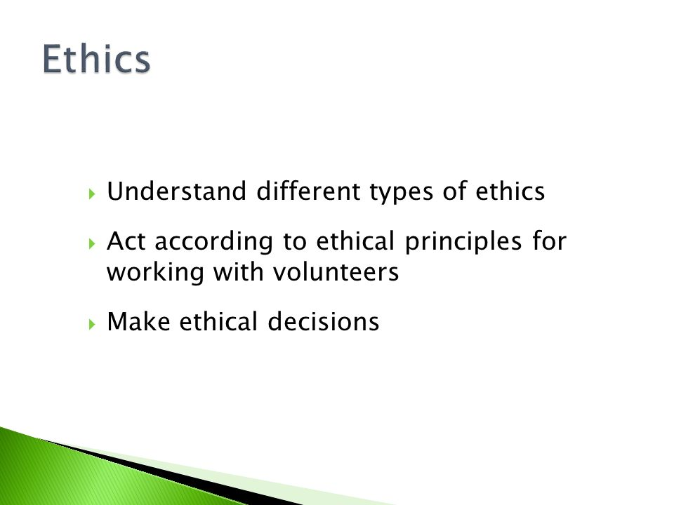 Ethics Understand different types of ethics