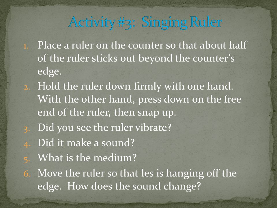 Activity #3: Singing Ruler