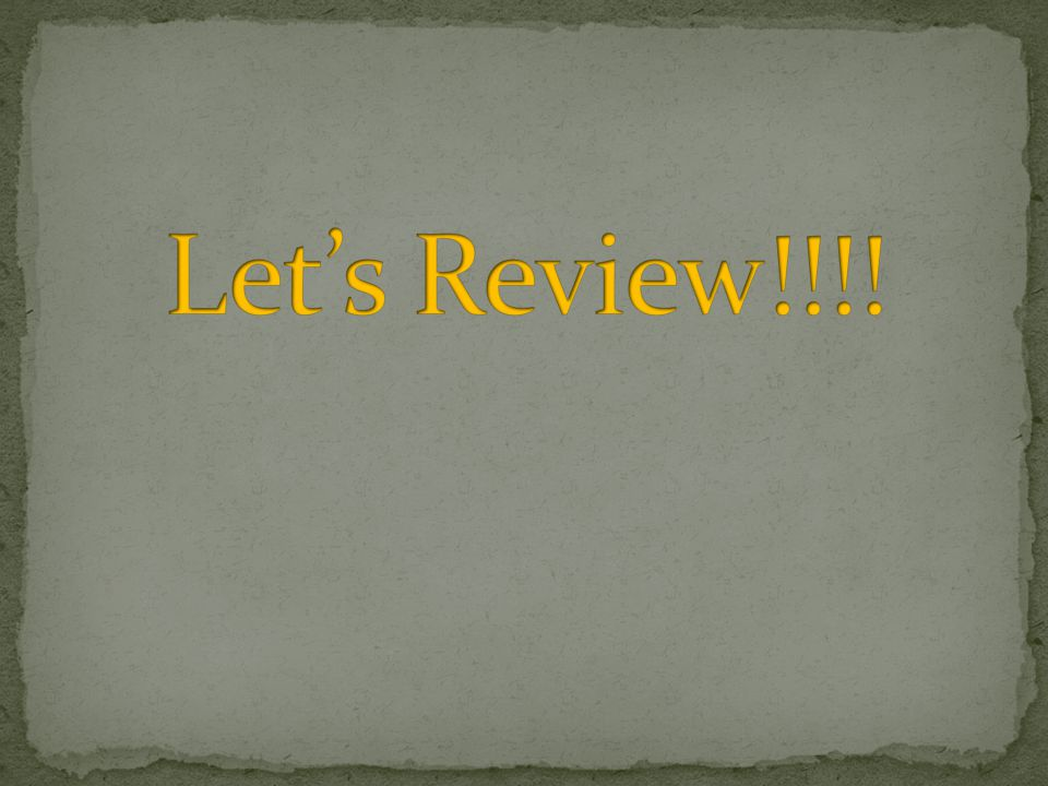Let's Review!!!!