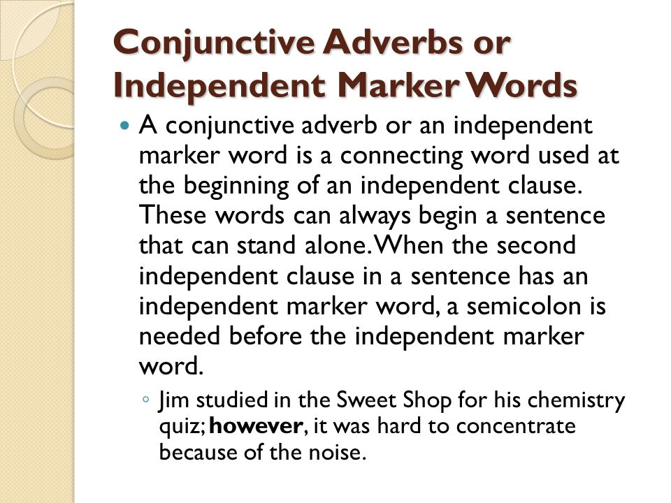 Conjunctive Adverbs or Independent Marker Words