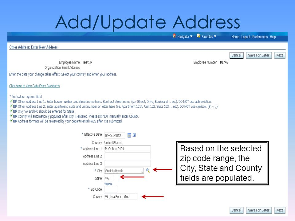Add/Update Address Based on the selected zip code range, the City, State and County fields are populated.