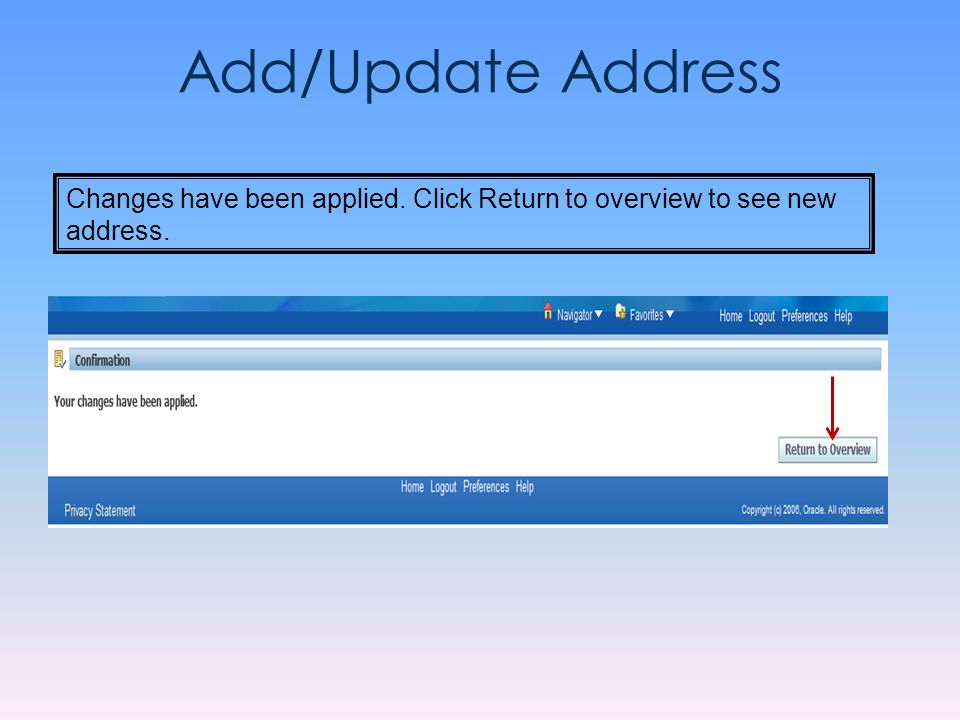 Add/Update Address Changes have been applied. Click Return to overview to see new address.