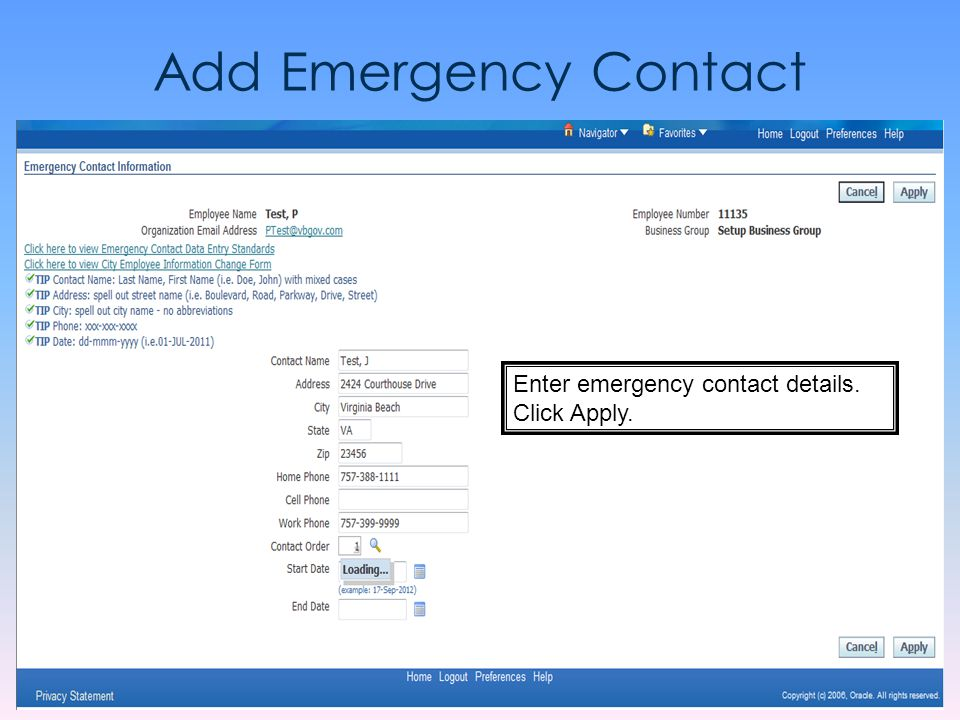Add Emergency Contact Enter emergency contact details. Click Apply.