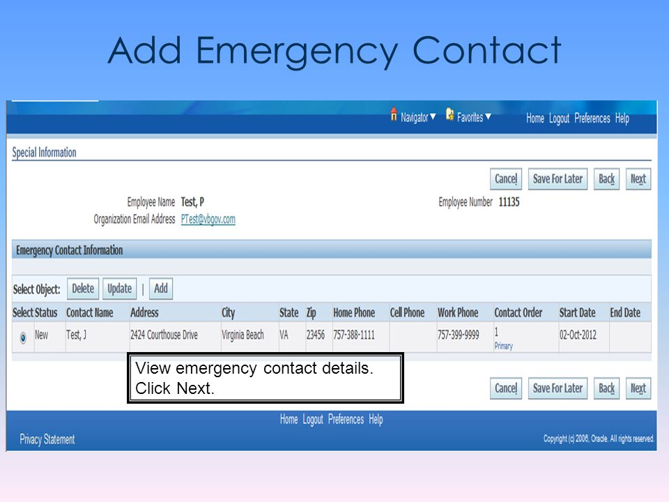 Add Emergency Contact View emergency contact details. Click Next.
