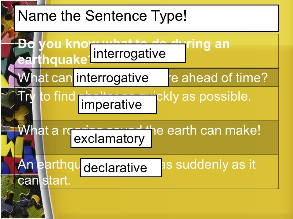 Name the Sentence Type! Do you know what to do during an earthquake